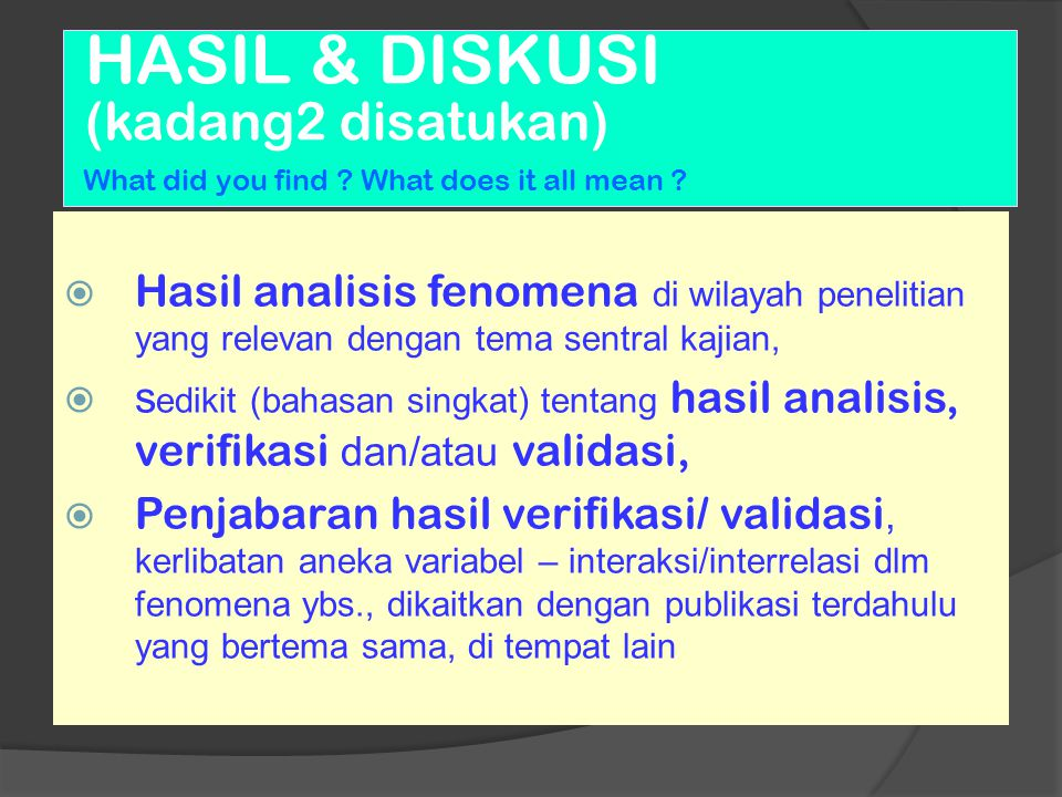 HASIL & DISKUSI (kadang2 disatukan) What did you find