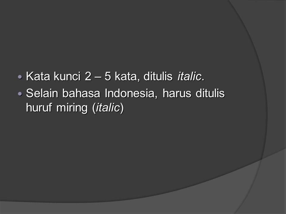 Kata kunci 2 – 5 kata, ditulis italic.