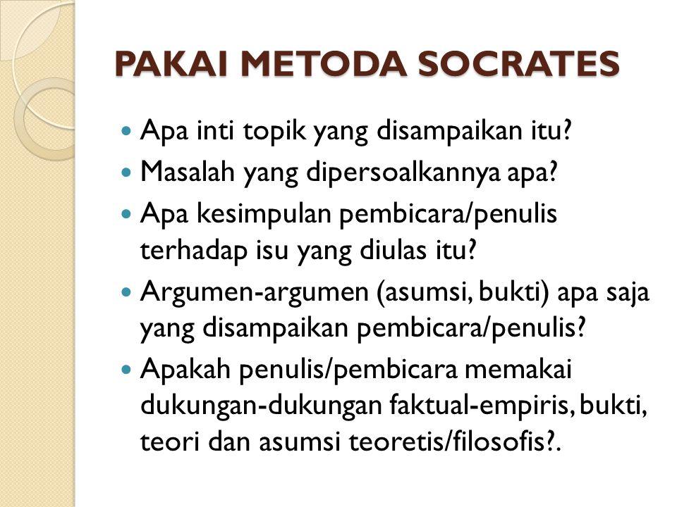 PAKAI METODA SOCRATES Apa inti topik yang disampaikan itu