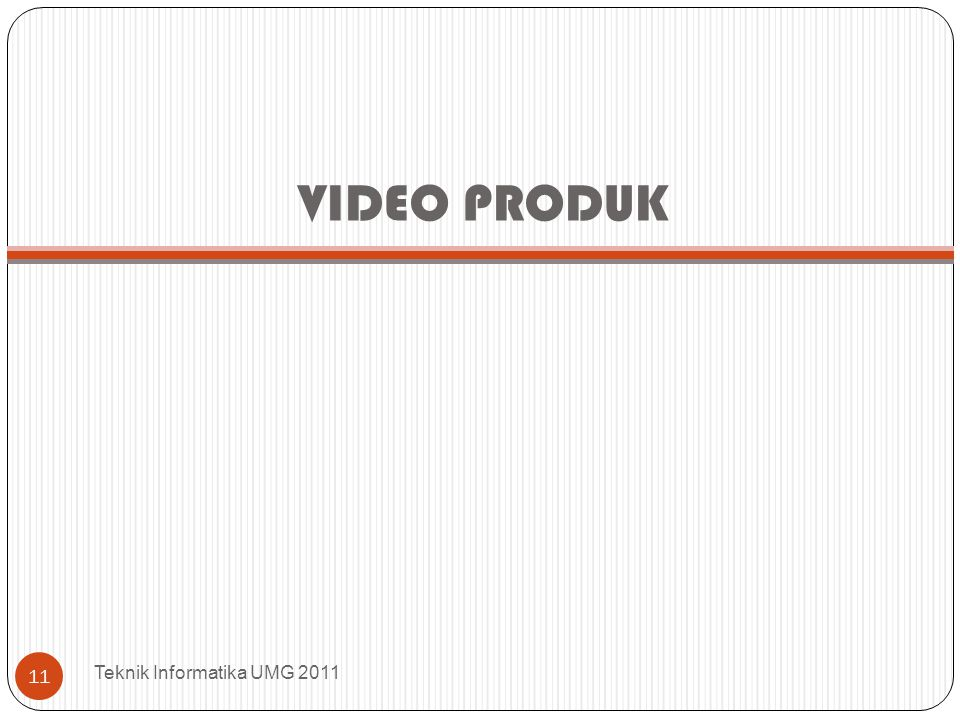 VIDEO PRODUK Teknik Informatika UMG 2011