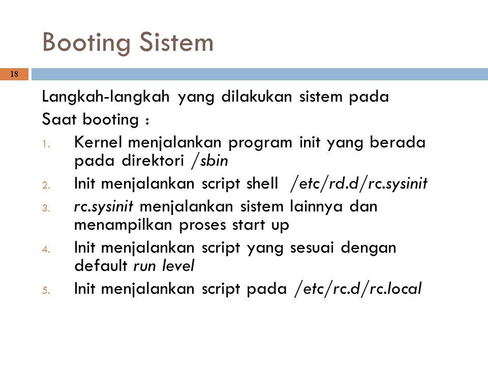 Booting Sistem Langkah-langkah yang dilakukan sistem pada