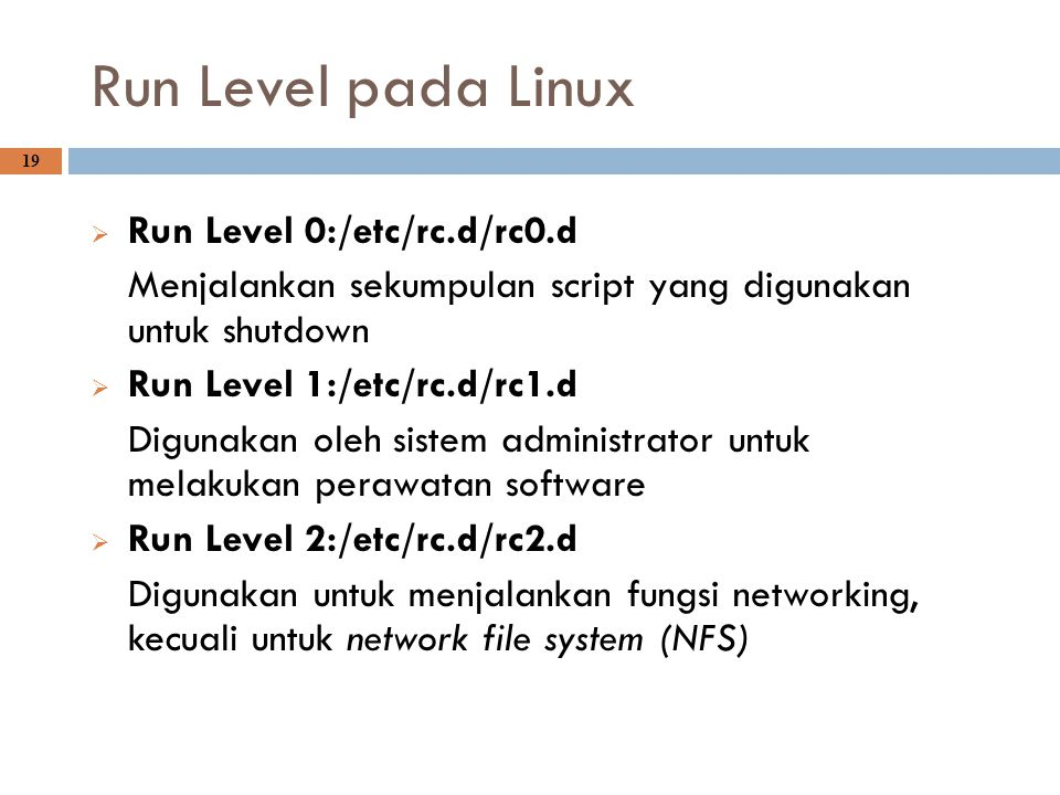 Run Level pada Linux Run Level 0:/etc/rc.d/rc0.d