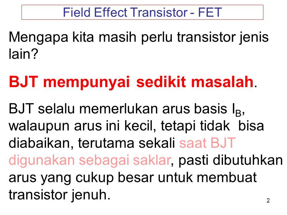 Field Effect Transistor - FET