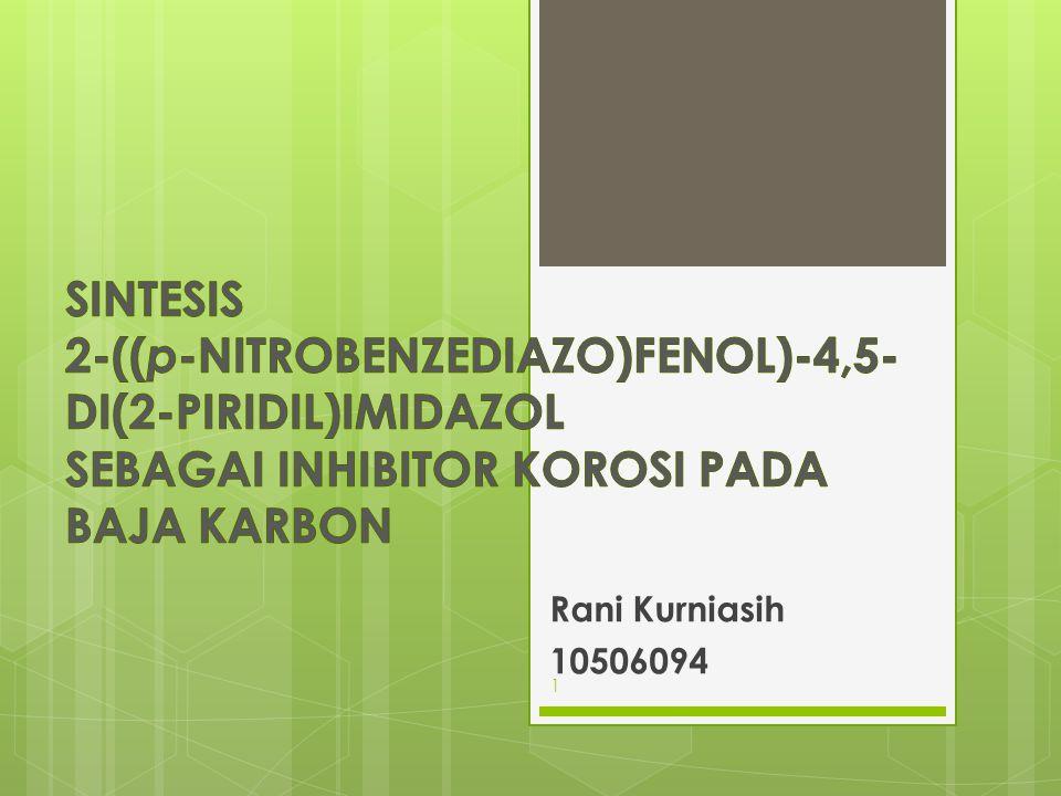 SINTESIS 2-((p-NITROBENZEDIAZO)FENOL)-4,5-DI(2-PIRIDIL)IMIDAZOL SEBAGAI INHIBITOR KOROSI PADA BAJA KARBON