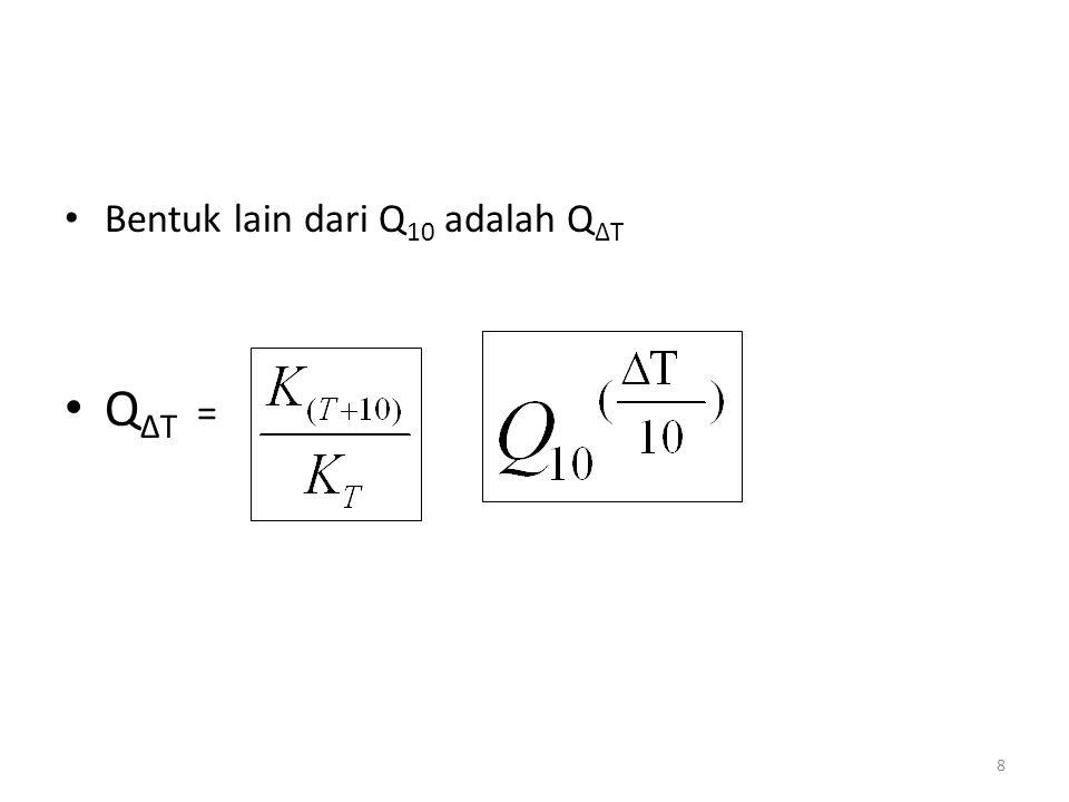 Bentuk lain dari Q10 adalah QΔT