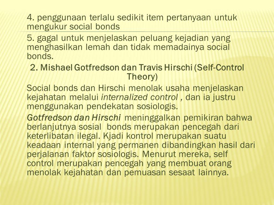 4. penggunaan terlalu sedikit item pertanyaan untuk mengukur social bonds 5.