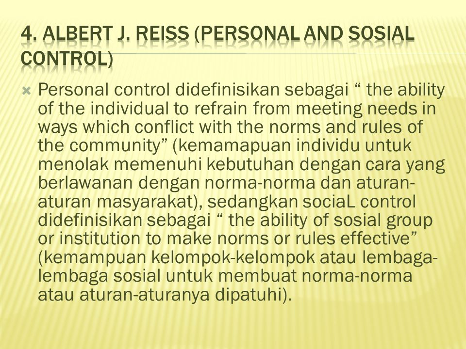 4. Albert J. Reiss (personal and sosial control)
