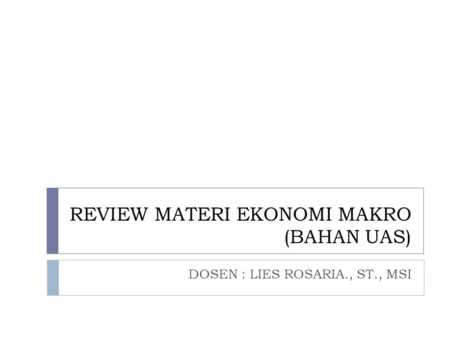 REVIEW MATERI EKONOMI MAKRO (BAHAN UAS)