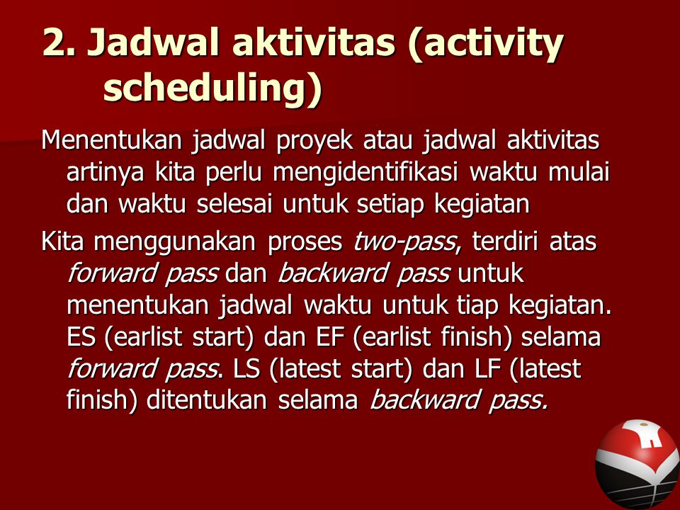 2. Jadwal aktivitas (activity scheduling)