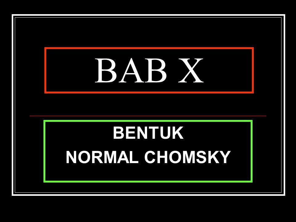 BAB X BENTUK NORMAL CHOMSKY
