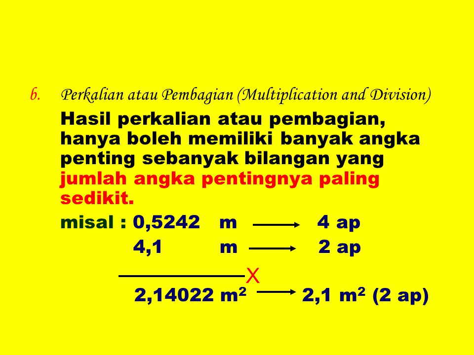 X Perkalian atau Pembagian (Multiplication and Division)