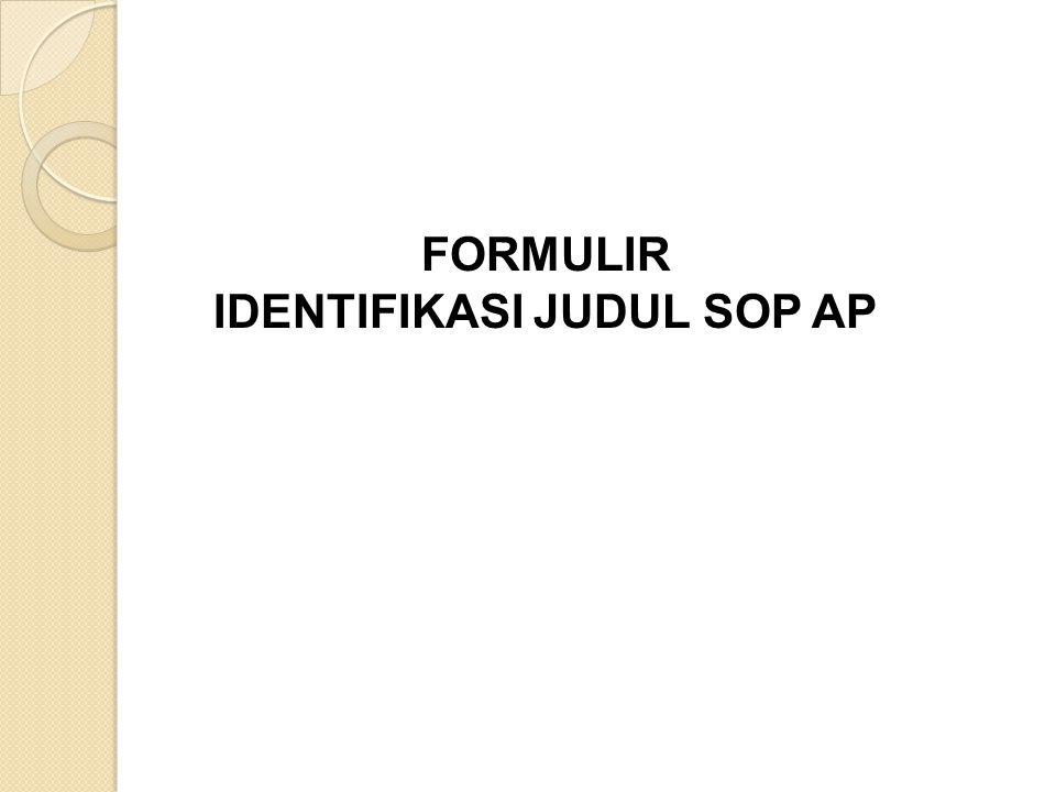 IDENTIFIKASI JUDUL SOP AP