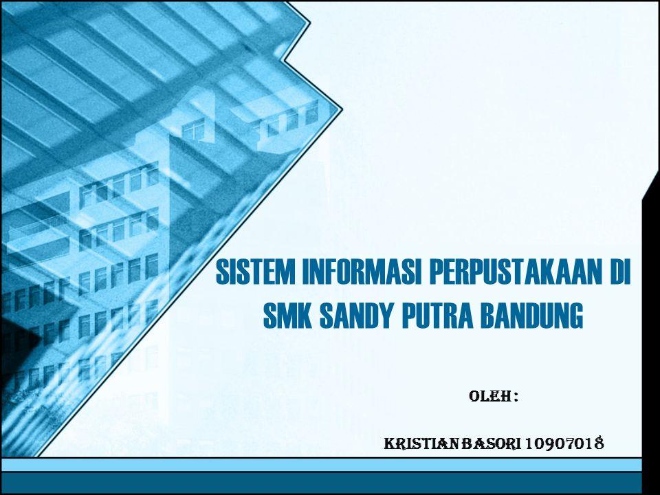 SISTEM INFORMASI PERPUSTAKAAN DI SMK SANDY PUTRA BANDUNG