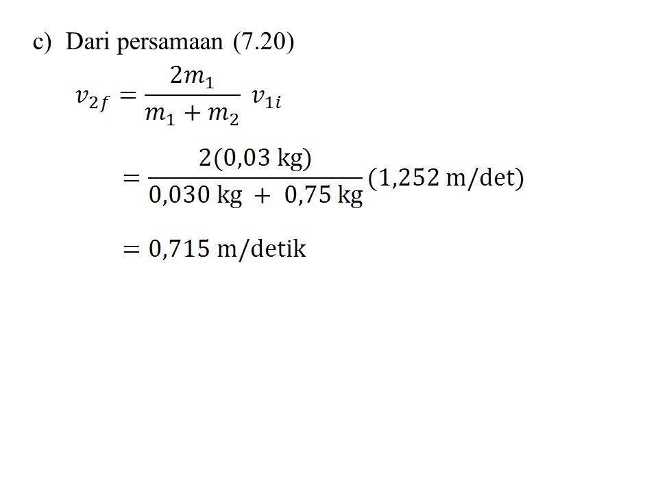 c) Dari persamaan (7.20)