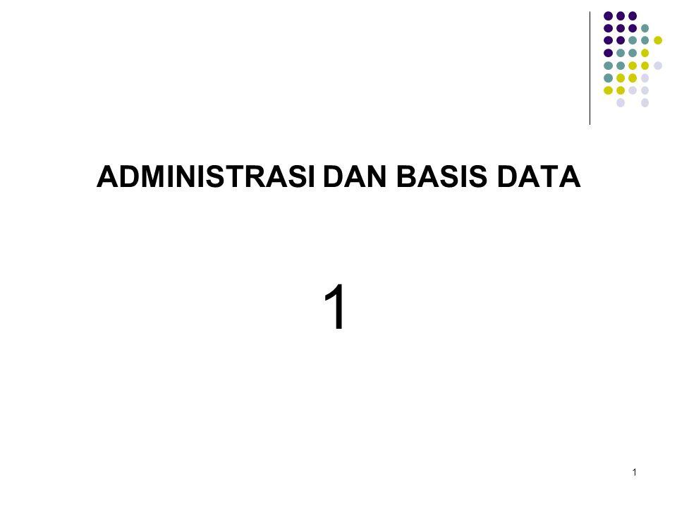 ADMINISTRASI DAN BASIS DATA