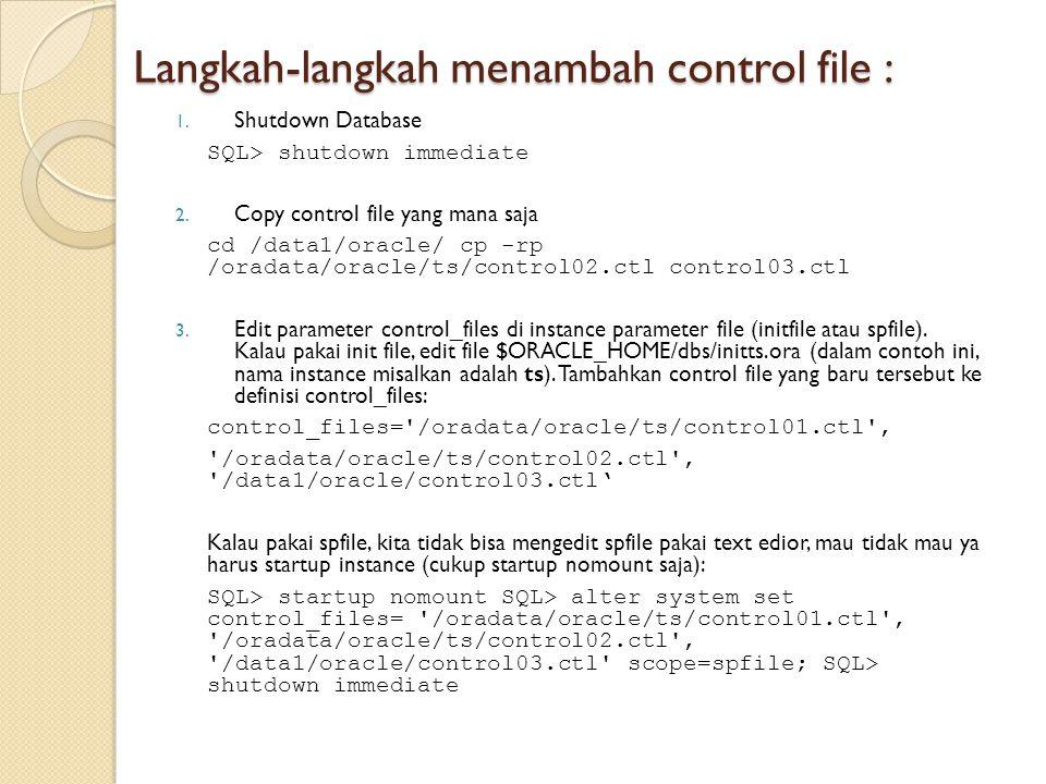 Langkah-langkah menambah control file :