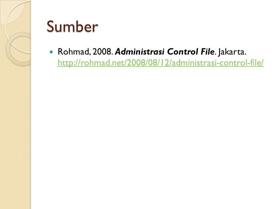 Sumber Rohmad, 2008. Administrasi Control File. Jakarta.