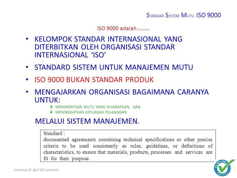 STANDARD SISTEM UNTUK MANAJEMEN MUTU ISO 9000 BUKAN STANDAR PRODUK
