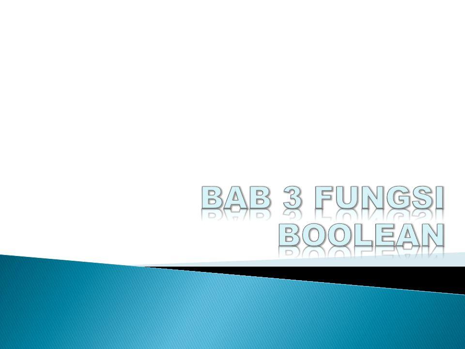 BAB 3 FUNGSI BOOLEAN