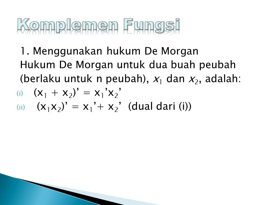 Komplemen Fungsi 1. Menggunakan hukum De Morgan