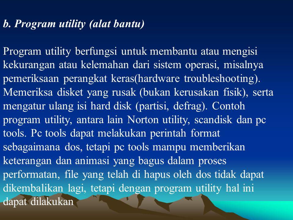b. Program utility (alat bantu)