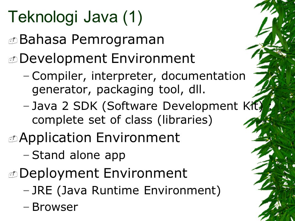 Teknologi Java (1) Bahasa Pemrograman Development Environment