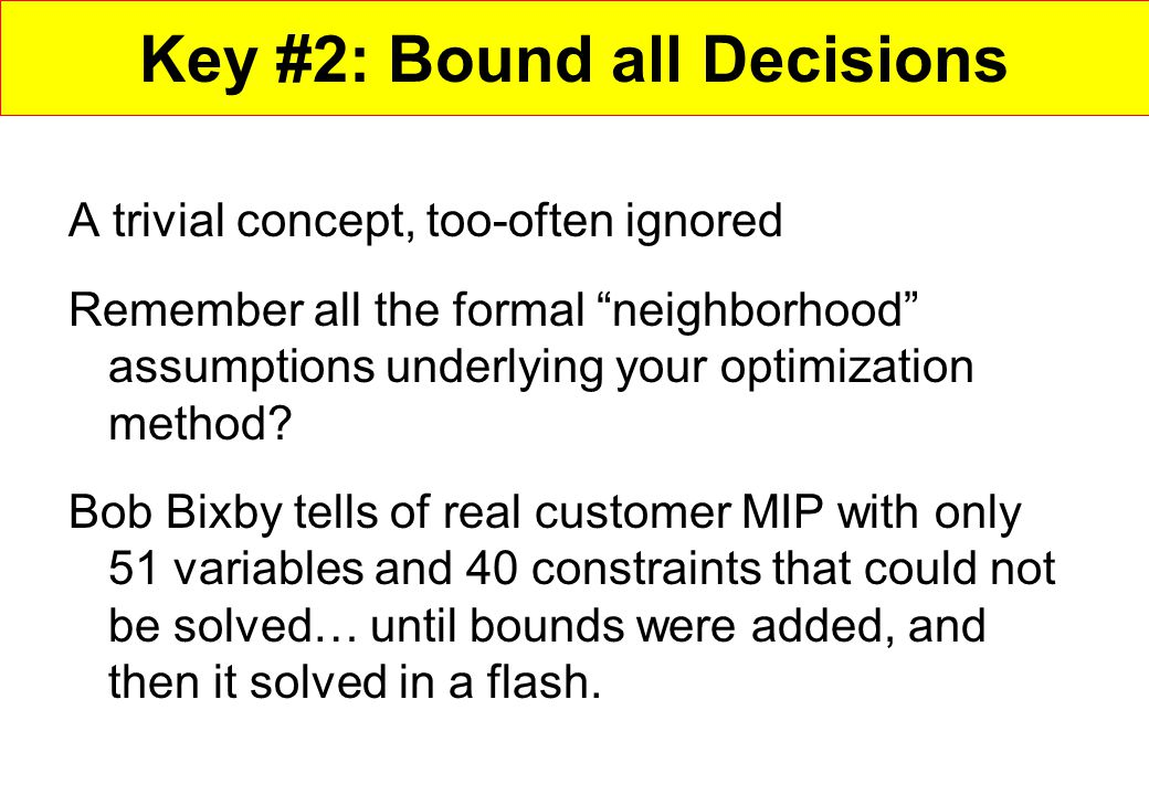 Key #2: Bound all Decisions