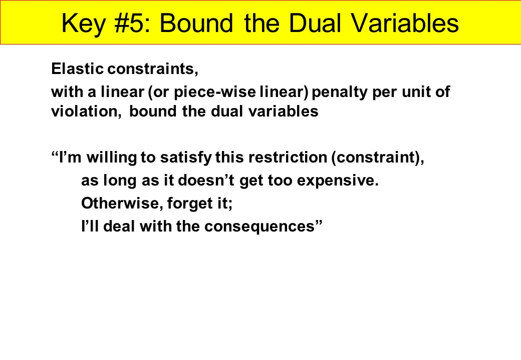 Key #5: Bound the Dual Variables
