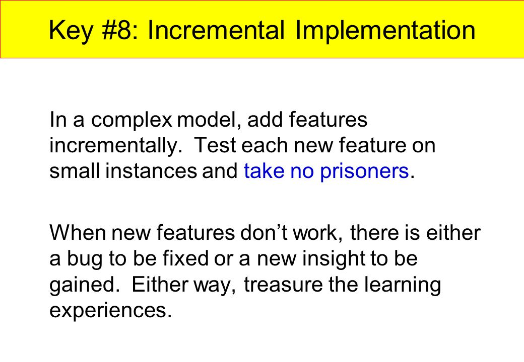 Key #8: Incremental Implementation
