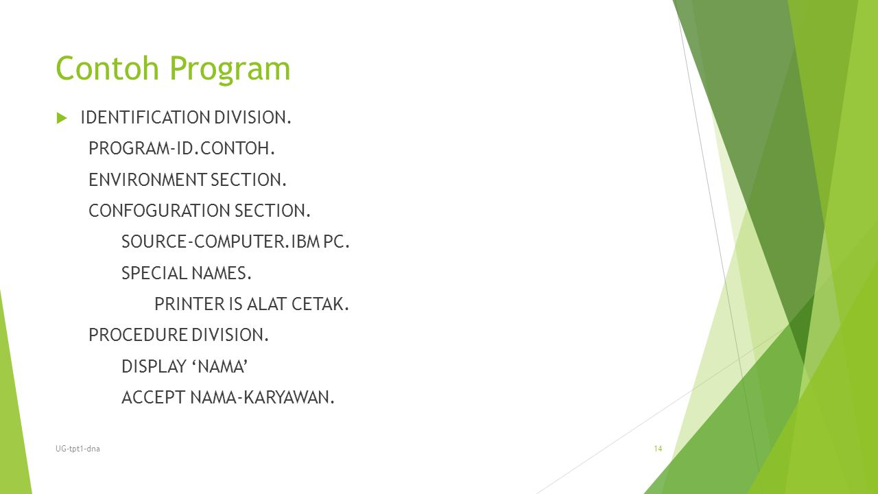 Contoh Program IDENTIFICATION DIVISION. PROGRAM-ID.CONTOH.