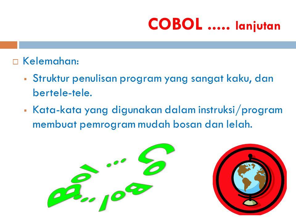 Bol ... Co Bol ... COBOL ..... lanjutan Kelemahan: