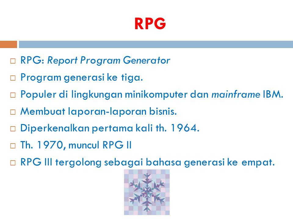 RPG RPG: Report Program Generator Program generasi ke tiga.