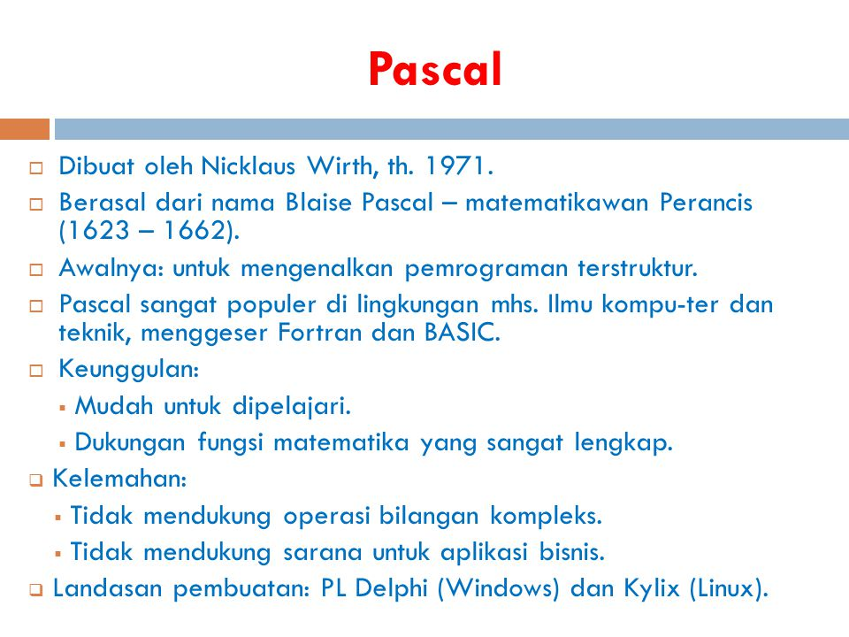 Pascal Dibuat oleh Nicklaus Wirth, th. 1971.