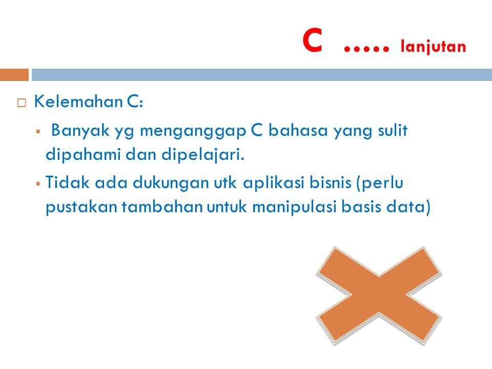 C ..... lanjutan Kelemahan C: