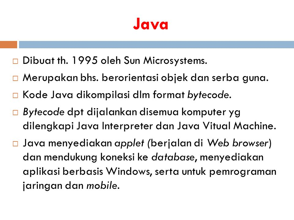 Java Dibuat th. 1995 oleh Sun Microsystems.