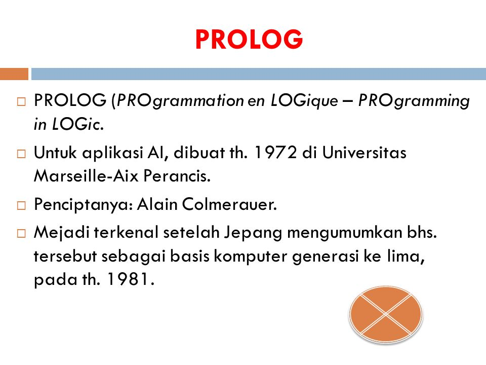 PROLOG PROLOG (PROgrammation en LOGique – PROgramming in LOGic.