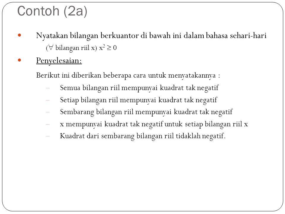 Contoh (2a) Berikut ini diberikan beberapa cara untuk menyatakannya :