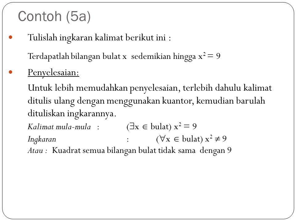 Contoh (5a) Terdapatlah bilangan bulat x sedemikian hingga x2 = 9