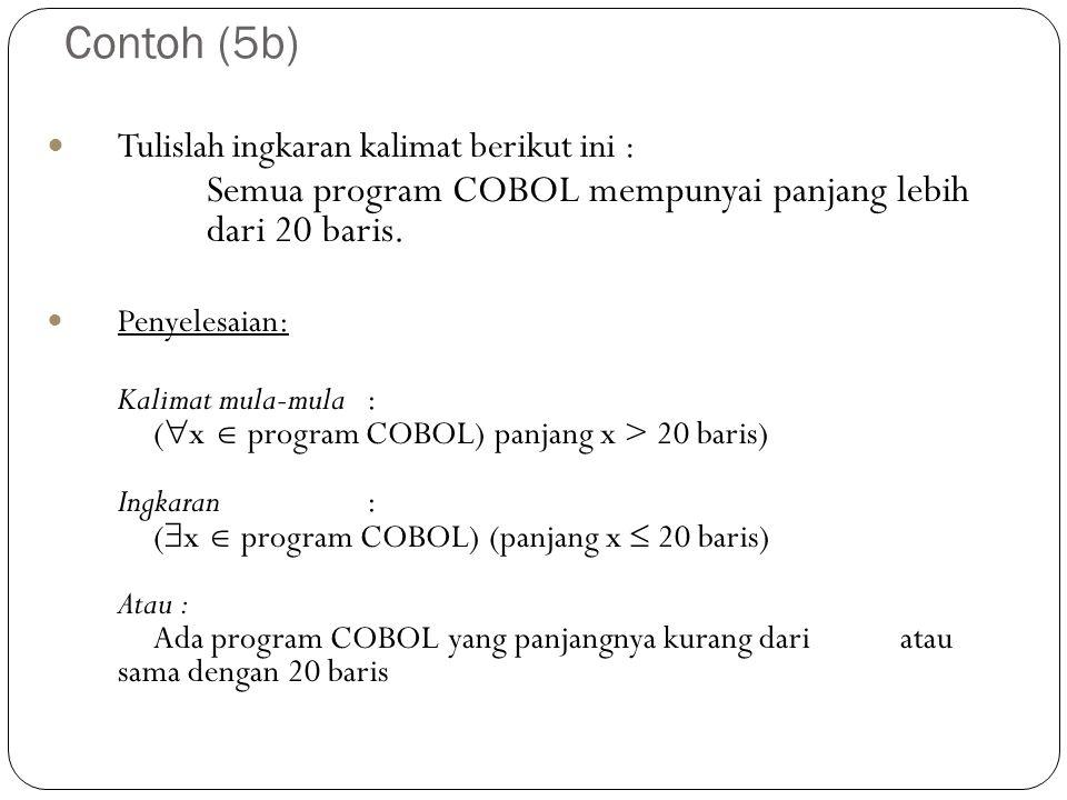 Contoh (5b) Semua program COBOL mempunyai panjang lebih dari 20 baris.