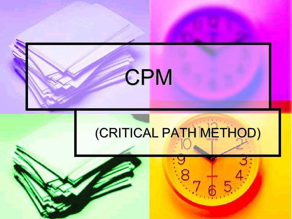(CRITICAL PATH METHOD)