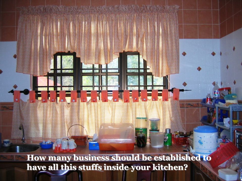 How many business should be established to have all this stuffs inside your kitchen