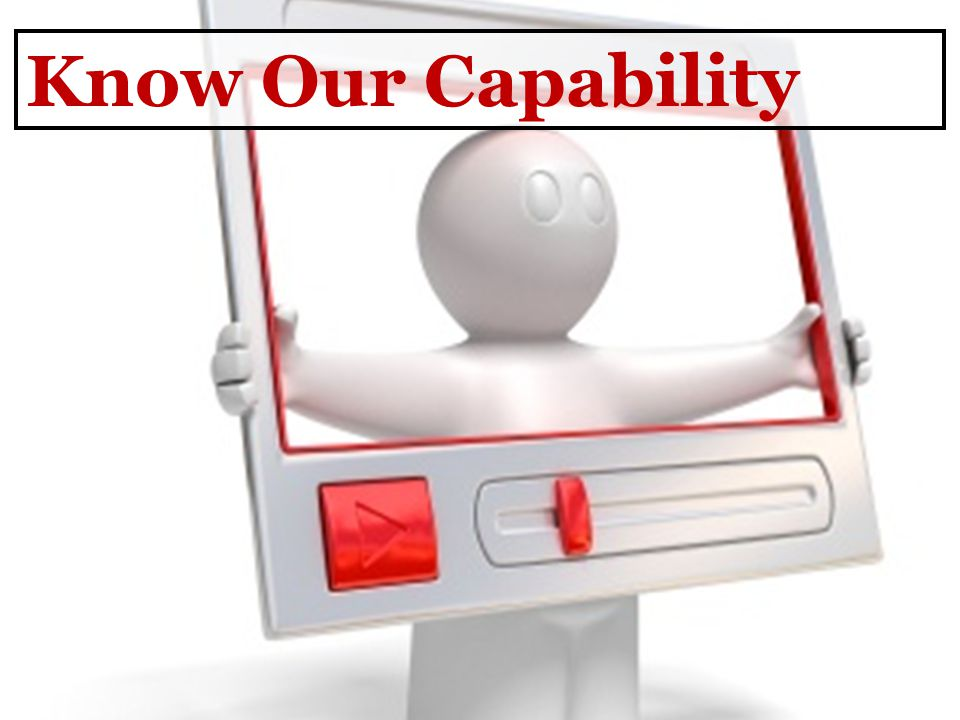 Know Our Capability
