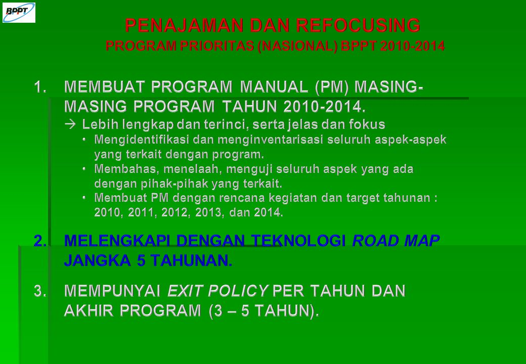 PENAJAMAN DAN REFOCUSING PROGRAM PRIORITAS (NASIONAL) BPPT 2010-2014