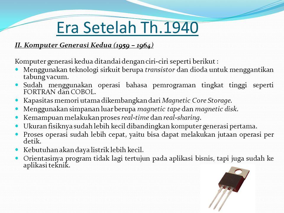 Era Setelah Th.1940 II. Komputer Generasi Kedua (1959 – 1964)