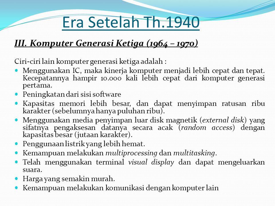 Era Setelah Th.1940 III. Komputer Generasi Ketiga (1964 – 1970)