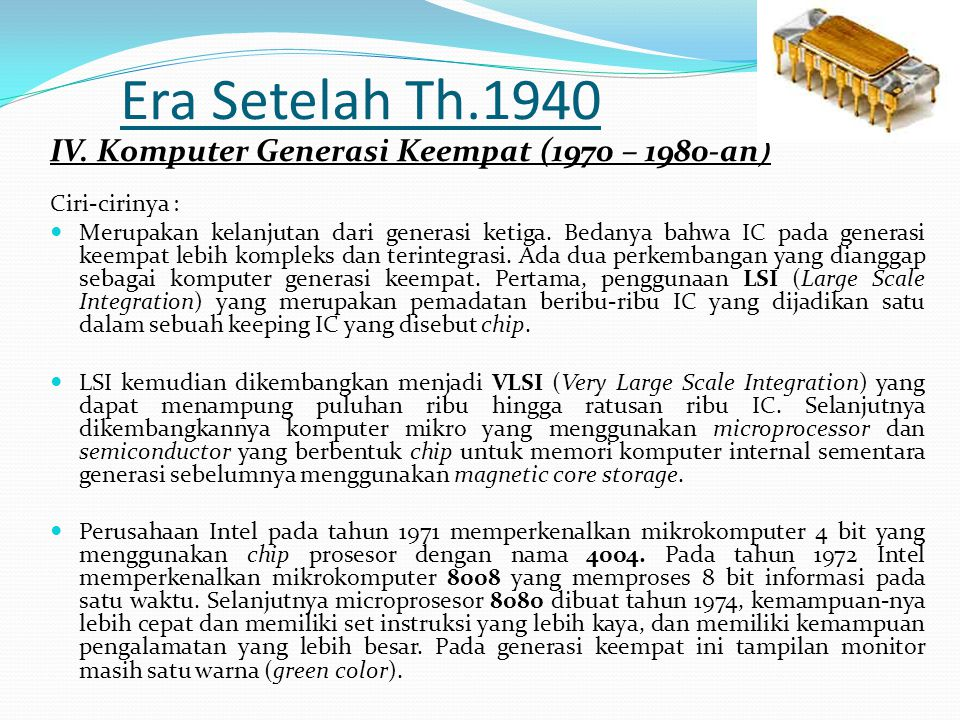 Era Setelah Th.1940 IV. Komputer Generasi Keempat (1970 – 1980-an)