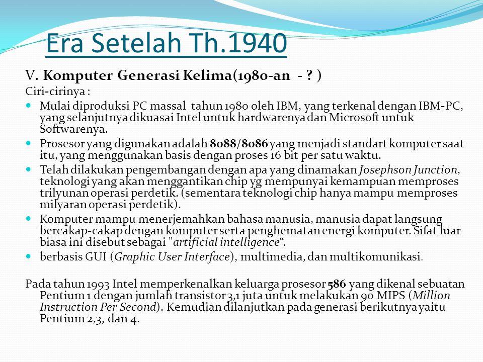 Era Setelah Th.1940 V. Komputer Generasi Kelima(1980-an - )