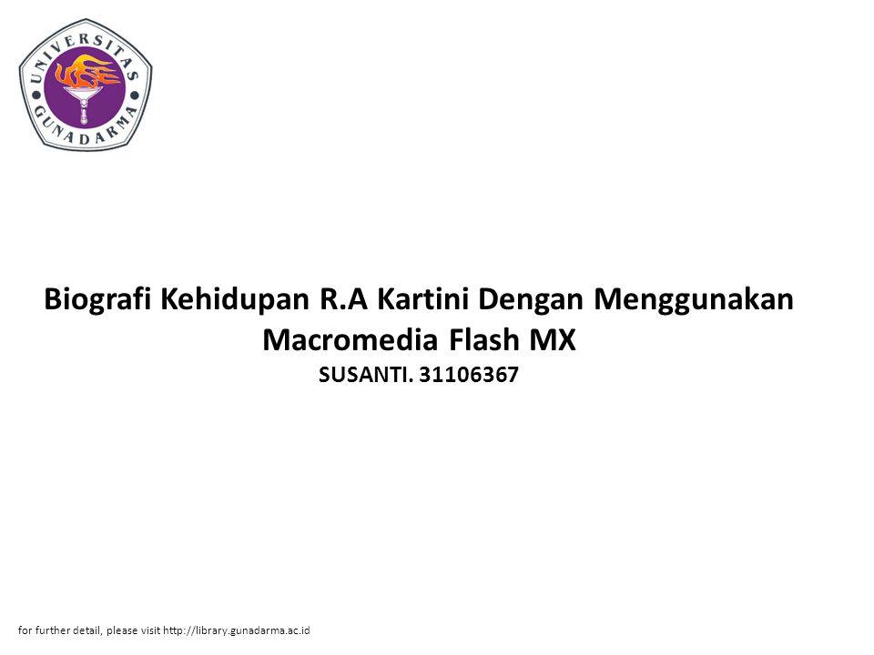 Biografi Kehidupan R.A Kartini Dengan Menggunakan Macromedia Flash MX SUSANTI. 31106367