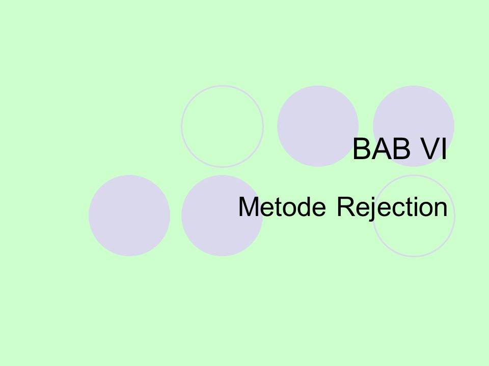 BAB VI Metode Rejection