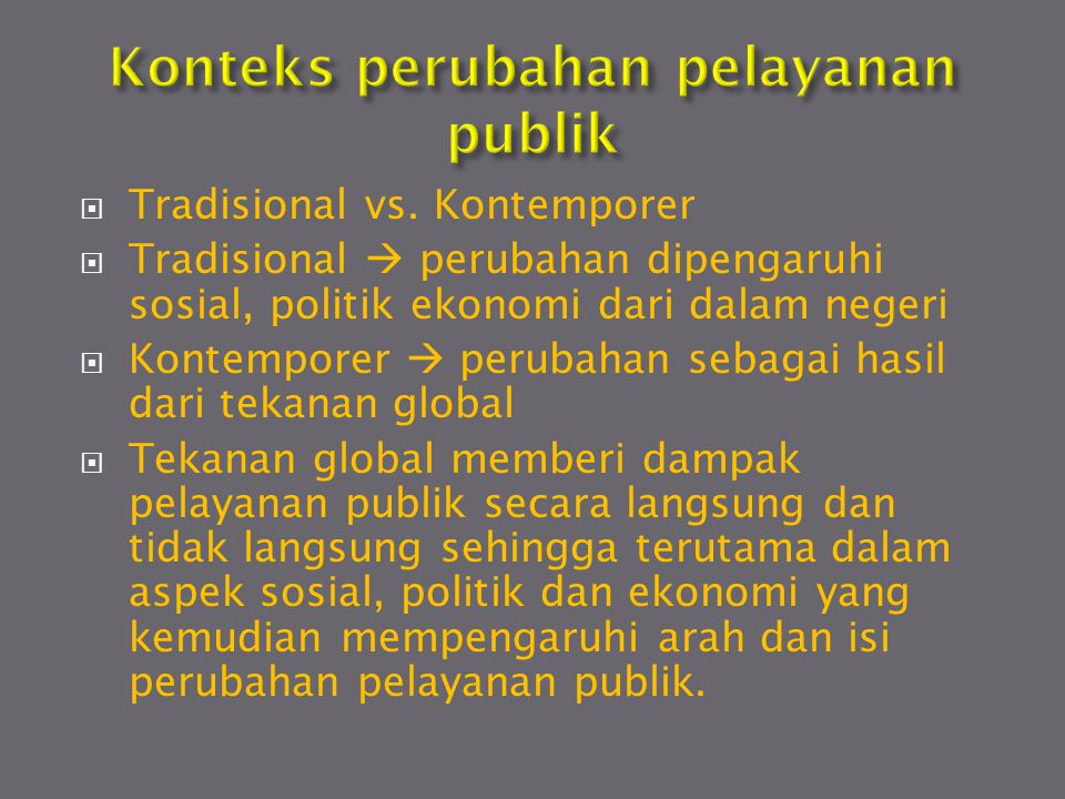 Konteks perubahan pelayanan publik